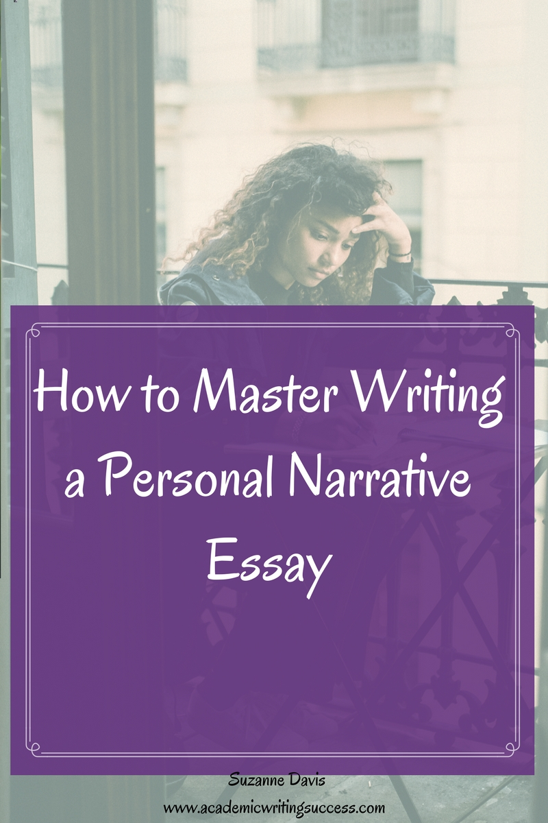 How To Master Writing A Personal Narrative Essay  Science And Society Essay Essay College Life How To Master Writing A Personal Narrative Essay  Essays For High School Students also Importance Of A College Education Essay