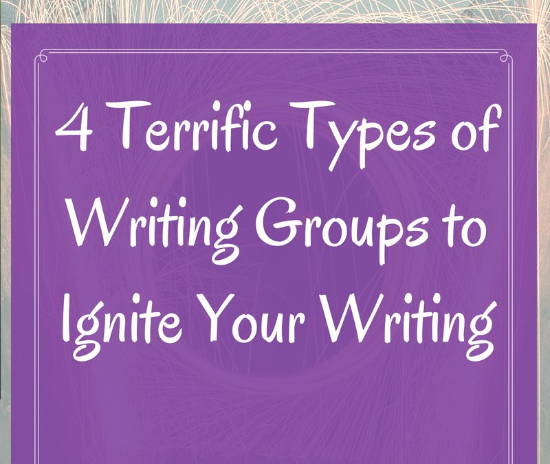 4 Terrific Types of Writing Groups to Ignite Your Writing