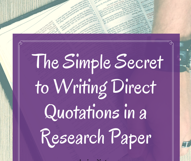 The Simple Secret to Writing Direct Quotations