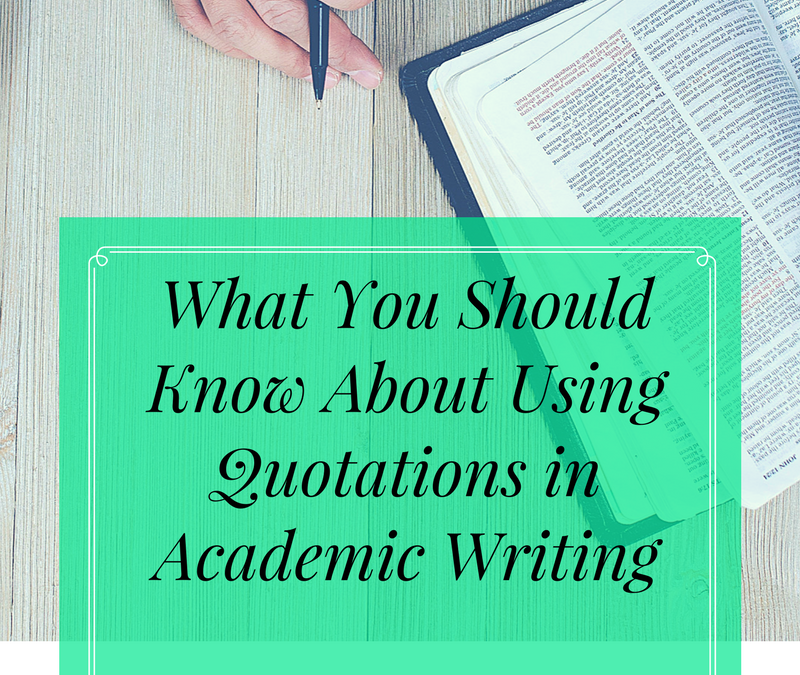 What You Should Know About Using Quotations in Academic Writing