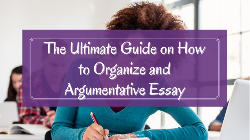 How to Organize an Argumentative Essay Blog PostPhoto