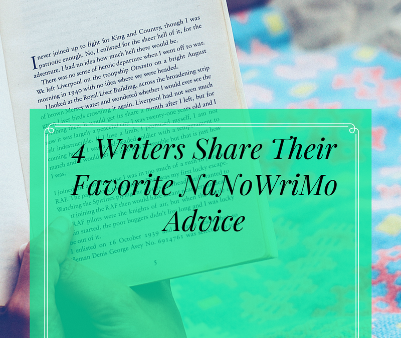 4 Writers Share Their Favorite NaNoWriMo Advice