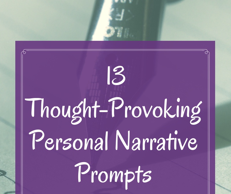 13 Thought-Provoking Personal Narrative Prompts