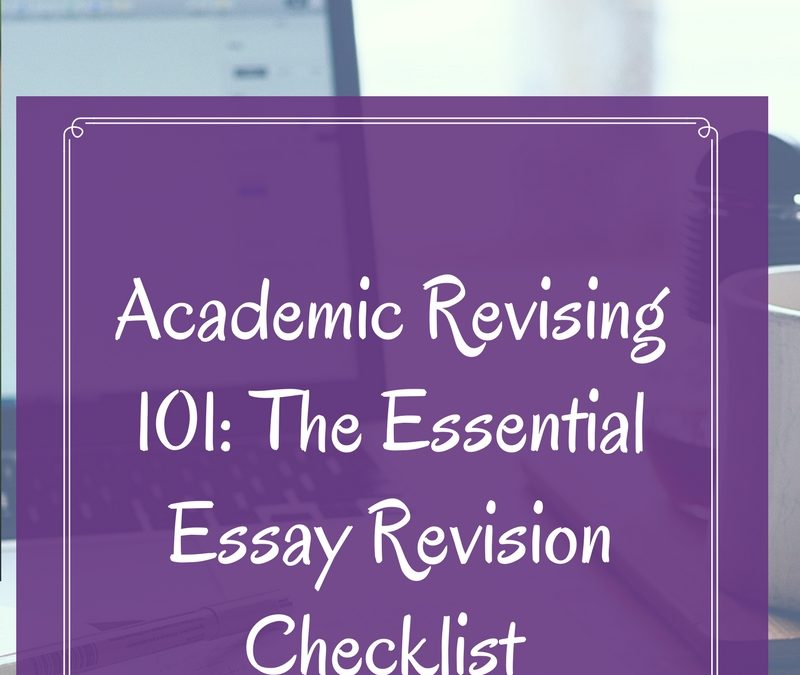 Academic Revising 101: The Essential Essay Revision Checklist