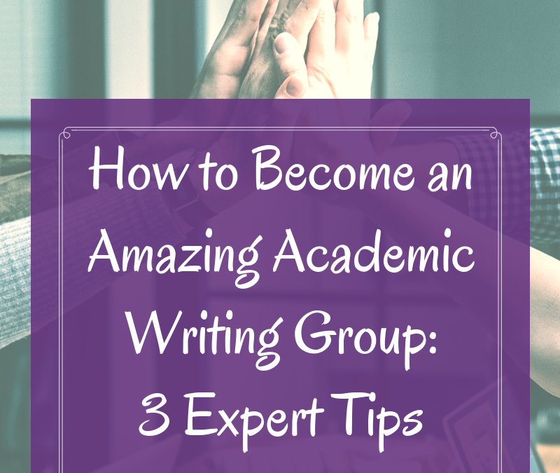 How to Become an Amazing Academic Writing Group