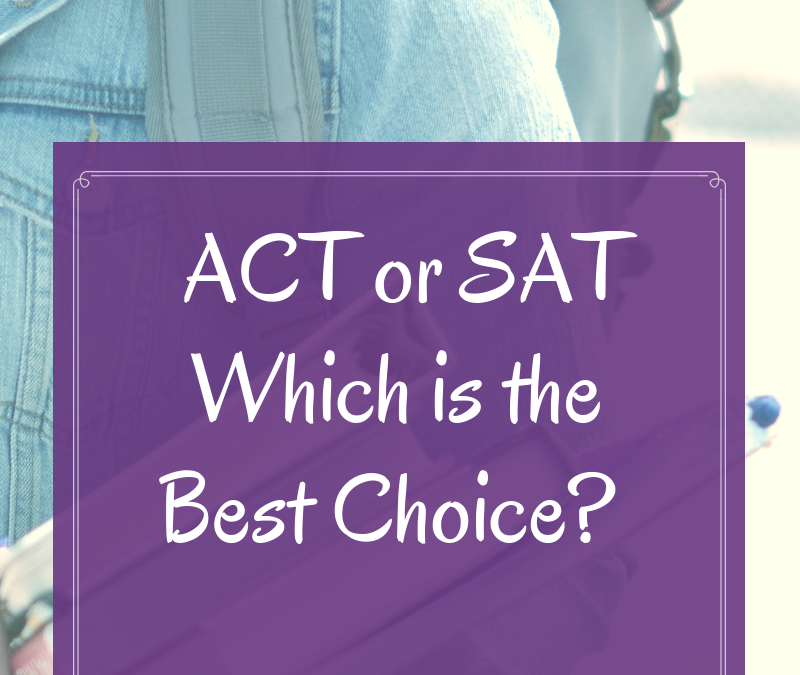 ACT or SAT: Which is the Best Choice?