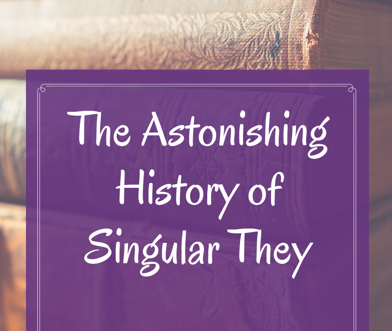 The Astonishing History of Singular They