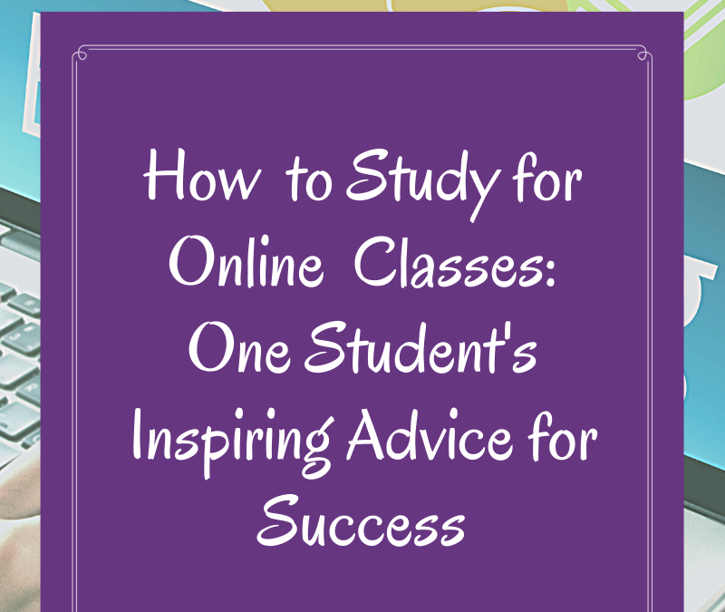 How to Study for Online Classes: Advice for Success