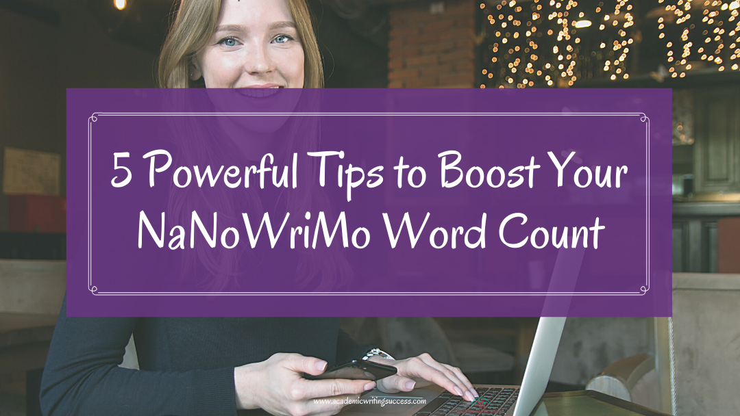 5 Tips to Boost the NaNoWriMo Word Count