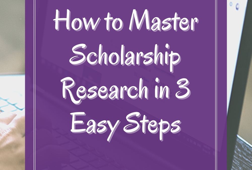 How to Master Scholarship Research in 3 Easy Steps