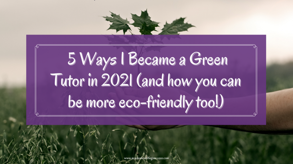 5 Ways I Became a Green Tutor in 2021